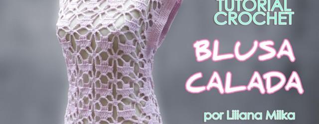 3ec6b5a97 BLUSA CALADA A CROCHET PASO A PASO CON VIDEO | Patrones Crochet ...